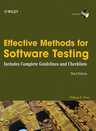 Effective Methods for Software Testing: Includes Complete Guidelines, Checklists, and Templates