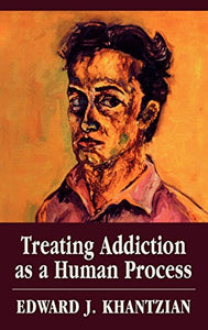 Treating Addiction as a Human Process (Library of Substance Abuse and Addiction Treatment)