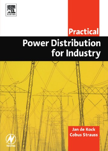 Practical Power Distribution for Industry (Practical Professional Books from Elsevier)