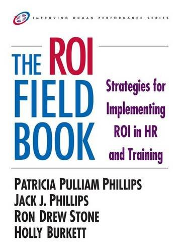 The ROI Fieldbook (Improving Human Performance)