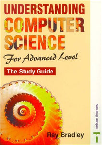 Understanding Computer Science for Advanced Level: The Study Guide