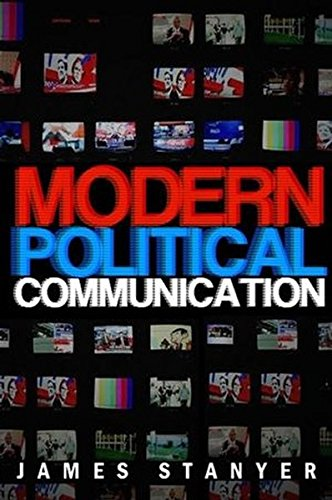 Modern Political Communications: Mediated Politics In Uncertain Terms (Polity Short Introductions)
