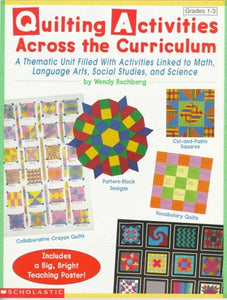 Quilting Activities Across the Curriculum (Grades 1-3)