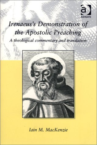 Irenaeus's Demonstration of the Apostolic Preaching: A Theological Commentary and Translation