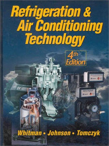 Refrigeration & Air Conditioning Technology, Fourth Edition