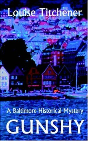 GunShy, A Baltimore Historical Mystery