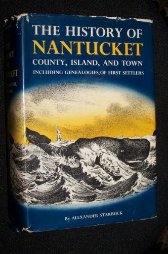 History of Nantucket: County Island and Town Including Genealogies of the First Settlers