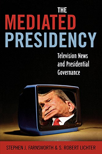 The Mediated Presidency: Television News and Presidential Governance