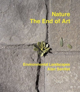 Nature: The End Of Art. Environmental Landscapes, Alan Sonfist