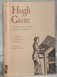 Hugh Gaine: A Colonial Printer-Editor's Odyssey to Loyalism (New Horizons in Journalism)