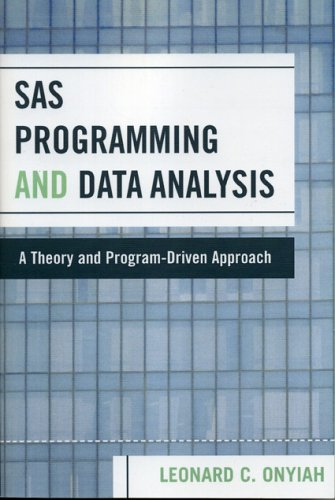 SAS Programming and Data Analysis: A Theory and Program-Driven Approach