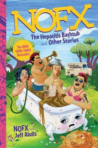 Nofx: The Hepatitis Bathtub And Other Stories