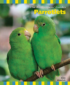 Parrotlets (The Birdkeeper's Guide)