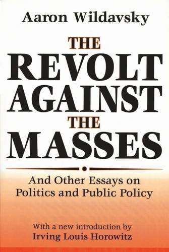 The Revolt Against the Masses: And Other Essays on Politics and Public Policy