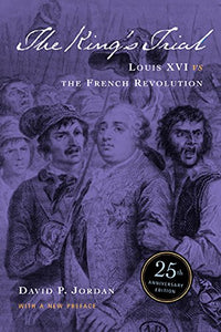 The King'S Trial: Louis Xvi Vs. The French Revolution