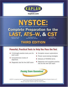 Kaplan NYSTCE, Third Edition: Complete Preparation for the LAST & ATS-W