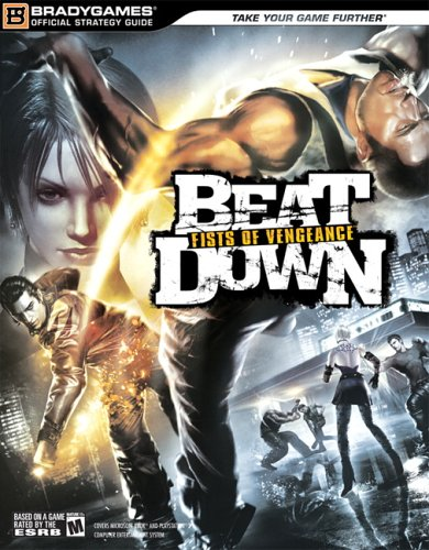 Beat Down: Fists of Vengeance Official Strategy Guide (Official Strategy Guides (Bradygames))