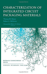 Characterization of Integrated Circuit Packaging Materials (Materials Characterization Series)