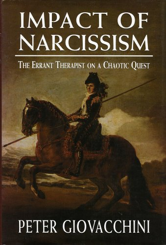 The Impact of Narcissism: The Errant Therapist on a Chaotic Quest