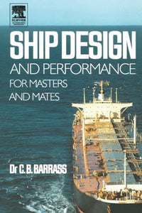 Ship Design and Performance for Masters and Mates