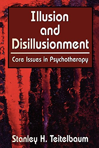 Illusion and Disillusionment: Core Issues in Psychotherapy