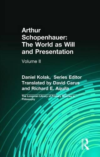The World as Will and Presentation, Volume 2 (Longman Library of Primary Sources)