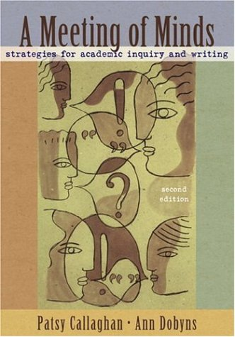 A Meeting Of Minds: Strategies For Academic Inquiry And Writing (2Nd Edition)