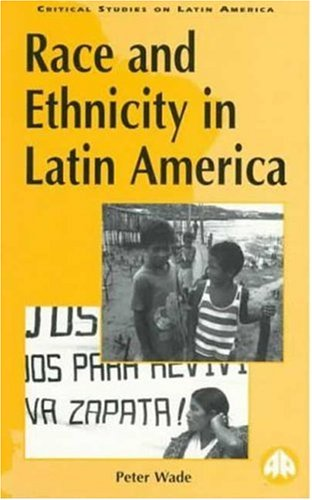 Race and Ethnicity in Latin America (Latin American Studies)