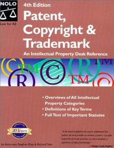 Patent, Copyright & Trademark (Patent, Copyright & Trademark: An Intellectual Property Desk Referen)