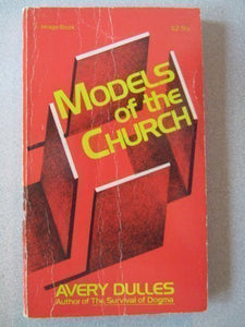 Models of the Church - A Critical Assessment of the Church in all its aspects