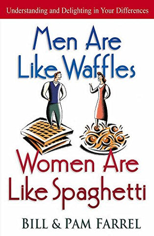 Men Are Like Waffles--Women Are Like Spaghetti