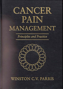 Cancer Pain Management: Principles and Practice, 2e