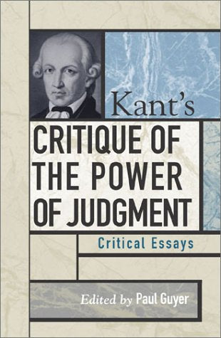 Kant's Critique of the Power of Judgment: Critical Essays (Critical Essays on the Classics Series)
