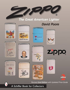 Zippo: The Great American Lighter : Including the Poore Guide to Zippo Prices (Schiffer Book for Collectors)