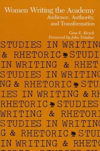 Women Writing the Academy: Audience, Authority, and Transformation (Journal of the History of Philosophy Monograph Series)