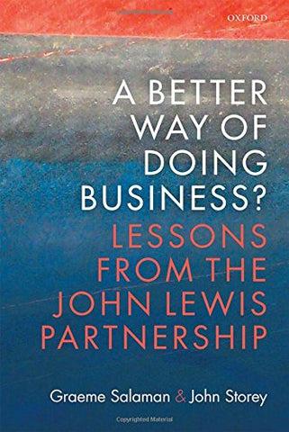 A Better Way of Doing Business?: Lessons from The John Lewis Partnership