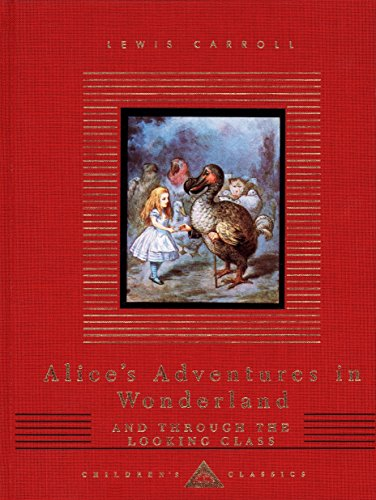 Alice'S Adventures In Wonderland And Through The Looking Glass (Everyman'S Library Children'S Classics Series)