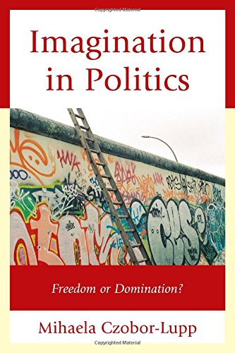 Imagination in Politics: Freedom or Domination?