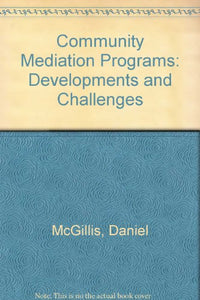 Community Mediation Programs: Developments and Challenges
