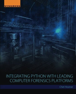 Integrating Python with Leading Computer Forensics Platforms