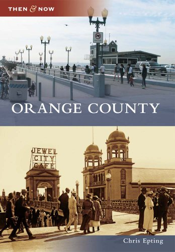 Orange County (Then and Now)