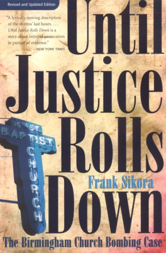 Until Justice Rolls Down: The Birmingham Church Bombing Case (Fire Ant Books)