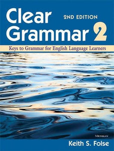 Clear Grammar 2, 2Nd Edition: Keys To Grammar For English Language Learners