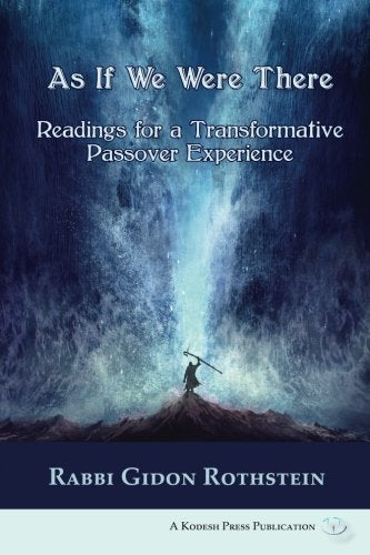 As If We Were There: Readings for a Transformative Passover Experience