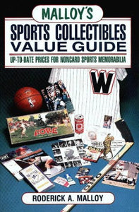 Malloy's Sports Collectibles Value Guide: Up-To-Date Prices for Noncard Sports Memorabilia