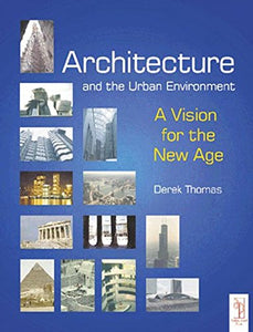Architecture and the Urban Environment: A Vision for the New Age