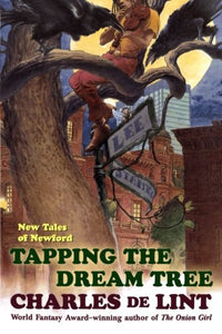 Tapping The Dream Tree: New Tales Of Newford
