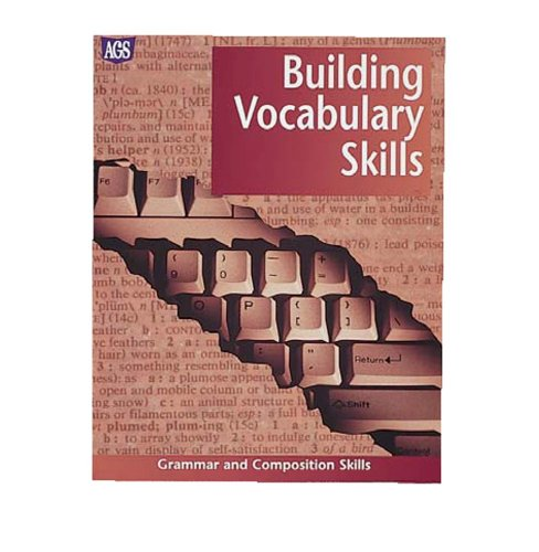 GRAMMAR & COMPOSITION SKILLS WORKTEXT SERIES BUILDING VOCABULARY SKILLS (Ags Language Arts Backlist)