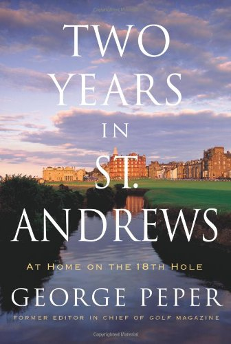 Two Years In St. Andrews: At Home On The 18Th Hole