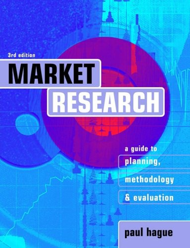 Market Research: A Guide to Planning, Methodology and Evaluation